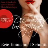 Die Frau im Spiegel Gekürzte Fassung by Eric-Emmanuel Schmitt