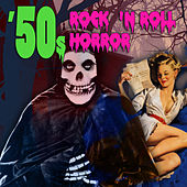 50s Rock N' Roll Horror by Various Artists