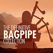 The Definitive Bagpipe Collection by Various Artists