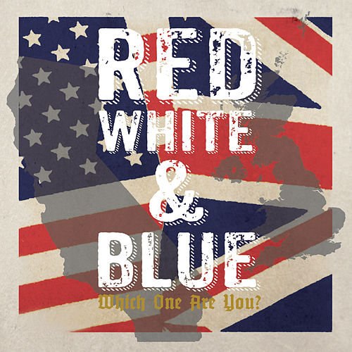 Red White & Blue: Which One Are You? by Various Artists