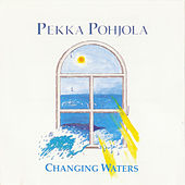 Changing Waters by Pekka Pohjola