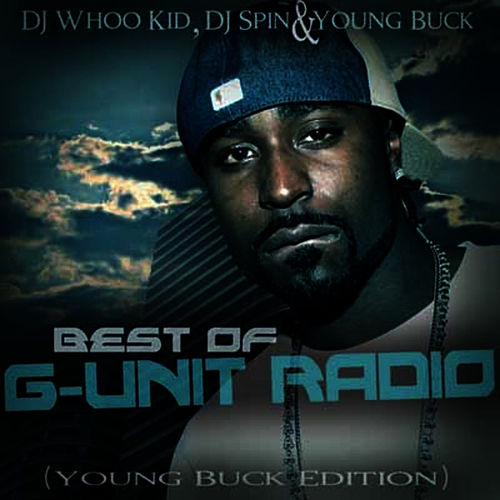 Best of G-Unit Radio - The Young Buck Edition by Young Buck
