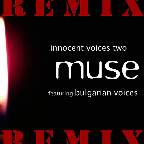 Innocent Voices Two Remix by Muse