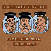 Live in Russia 2000-2001 by The Tiger Lillies