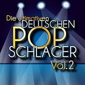 Die ultimativen deutschen Pop-Schlager Vol. 2 by Various Artists