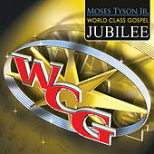 Moses Tyson Jr.'s World Class Gospel Jubilee (Live Version) by Various Artists