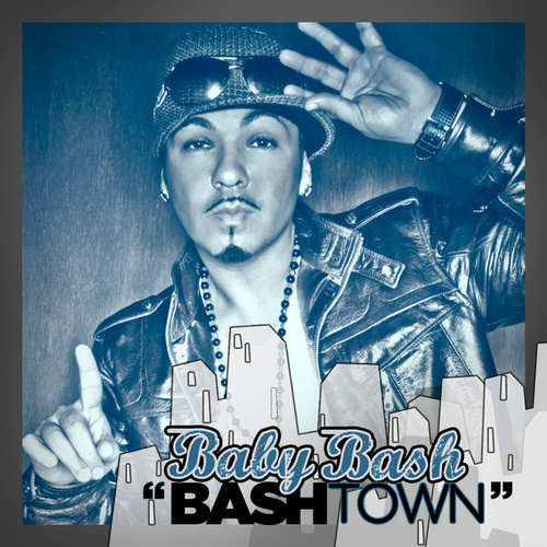 Bashtown (Explicit) by Baby Bash