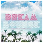 Dream Lounge (13 Quality Beach & Lounge Tracks) by Various Artists