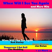When Will I See You Again and More Hits by Various Artists