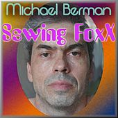 Sswing Foxx by Michael Berman