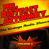 Mr. District Attorney - The Vintage Radio Shows, Vol. 2 by Radio Broadcast