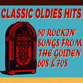 Classic Oldies Hits: 50 Rockin' Songs from the Golden 60's and 70's by The Golden Group