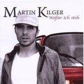 Wofür ich steh by Martin Kilger