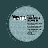 Distressing Dreams - Single by Pirupa