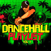 Dancehall Playlist Vol. 3 by Various Artists