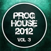 Proghouse 2012, Vol. 3 by Various Artists