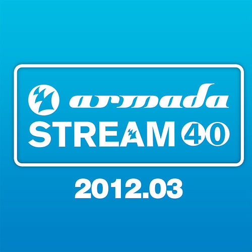 Armada Stream 40 - 2012.03 by Various Artists