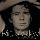 Greatest Hits by Rick Astley