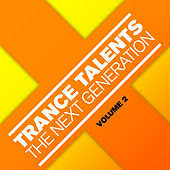 Trance Talents - The Next Generation, Vol. 2 by Various Artists