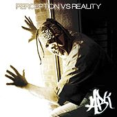 Perception vs Reality by ABK