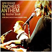 Rachel's Anthem (New Release) by Rachel Scott