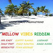Mellow Vibes Riddim by Various Artists