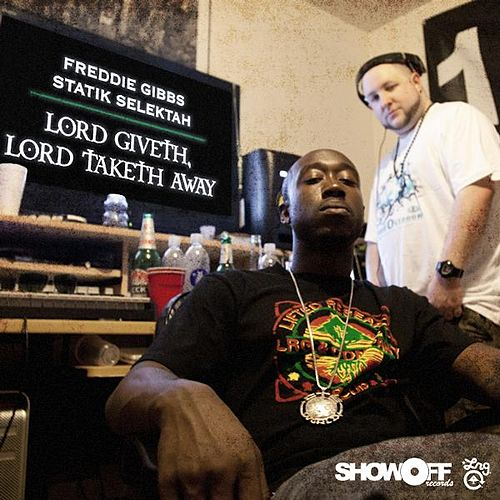 Lord Giveth, Lord Taketh Away by Freddie Gibbs
