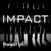 Impact by Prospect Hill