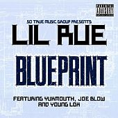 Blueprint (feat. Yukmouth, Joe Blow & Young Lox) by Lil Rue
