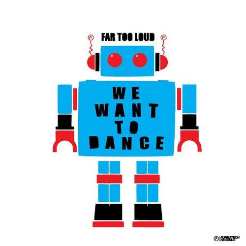 We Want to Dance / Banana Boy by Far Too Loud
