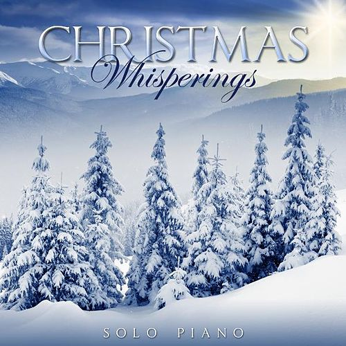 Christmas Whisperings - Solo Piano by Various Artists