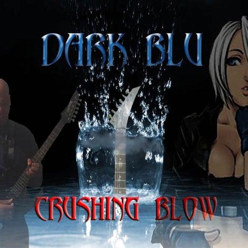 Crushing Blow by Dark Blu