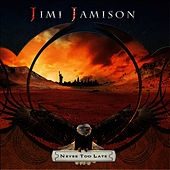 Never Too Late by Jimi Jamison