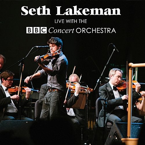 Seth Lakeman Live With The BBC Concert Orchestra by Various Artists