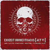 Endzeit Bunkertracks - Act VI: The Alfa Matrix Selection by Various Artists