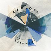 Autonomy - EP by Axolotl