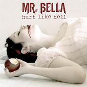 Hurt Like Hell by Mr. Bella