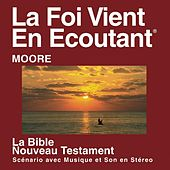 Moore du Nouveau Testament (Dramatisé) 1988 Version Protestante - Moore Bible by The Bible