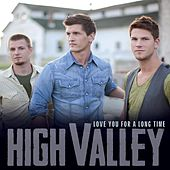 Love You for a Long Time by High Valley