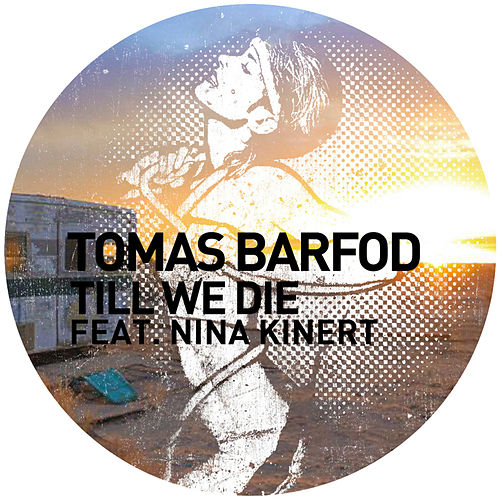 Till We Die (Remixes) by Tomas Barfod