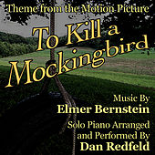 To Kill a Mockingbird (Theme for solo piano from the Motion Picture) by Dan Redfeld