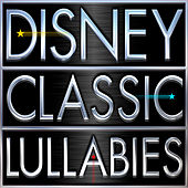 Disney Classic Lullabies by Lullabies
