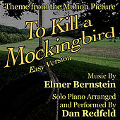 To Kill a Mockingbird  (Theme for Solo Piano - Easy Version from the Motion Picture) by Dan Redfeld