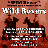 Wild Rovers (Theme From the 1971 Motion Picture) by Katie Campbell