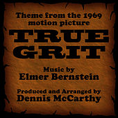True Grit-Instrumental (Theme from the 1969 Motion Picture TRUE GRIT) by Dennis McCarthy