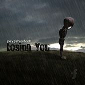 Losing You by Joey Fehrenbach