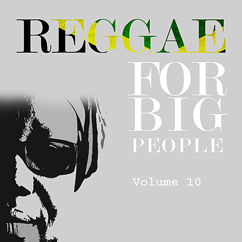 Reggae For Big People Vol 10 by Various Artists