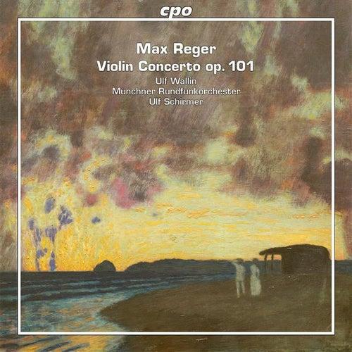 Reger: Violin Concerto, Op. 101 by Ulf Wallin