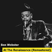 At The Renaissance (Remastered) von Ben Webster