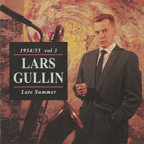 1954/55 vol 3 - Late Summer by Lars Gullin